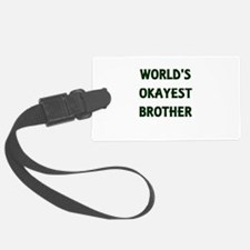World's Okayest Brother Luggage Tag