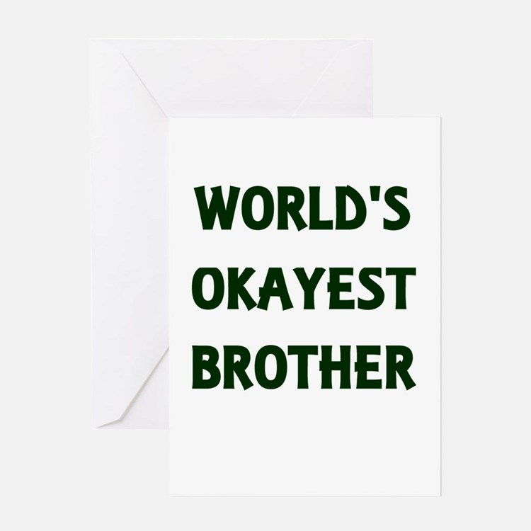 World's Okayest Brother Greeting Cards