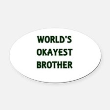 World's Okayest Brother Oval Car Magnet