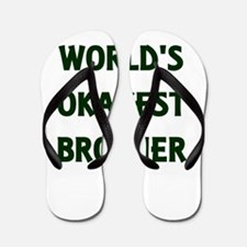World's Okayest Brother Flip Flops