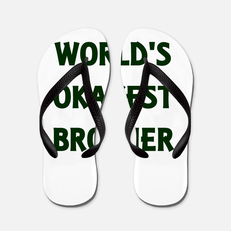 World's Okayest Brother Flip Flops