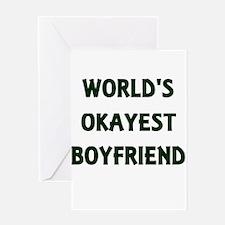 World's Okayest Boyfriend Greeting Cards