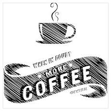 More Coffee (DARK) Poster