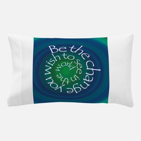 Unique Be the change Pillow Case