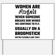 Women Are Angels... Yard Sign