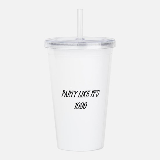 Party like it's 1999 Acrylic Double-wall Tumbler
