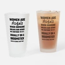 Women Are Angels... Drinking Glass