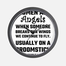 Women Are Angels... Wall Clock