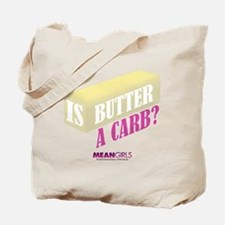 Mean Girls - Butter a Carb? Tote Bag