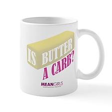 Mean Girls - Butter a Carb? Mug