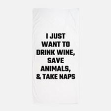 I Just Want To Drink Wine, Save Animal Beach Towel