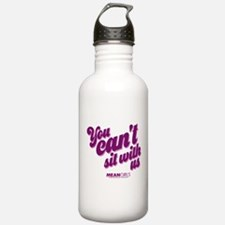 You Can't Sit with Us Water Bottle