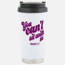 You Can't Sit with Us Stainless Steel Travel Mug