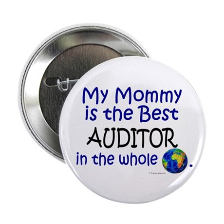"Best Auditor In The World (Mommy) 2.25"" Button (10"