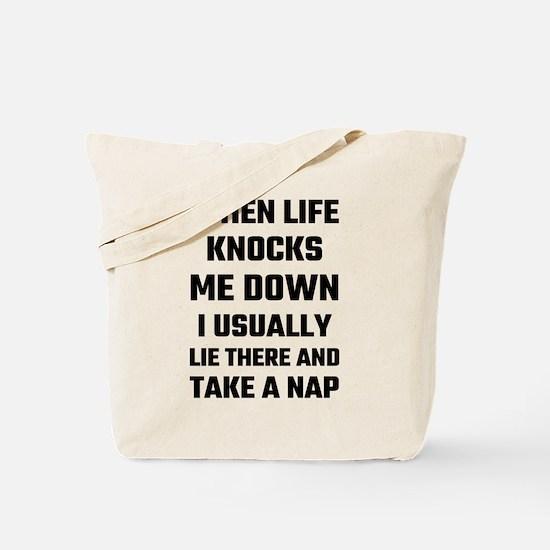 When Life Knocks Me Down I Usually Nap Tote Bag