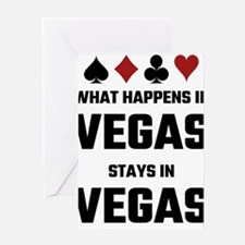 What Happens In Vegas Stays In Vega Greeting Cards