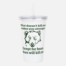 What doesn't kill you Acrylic Double-wall Tumbler