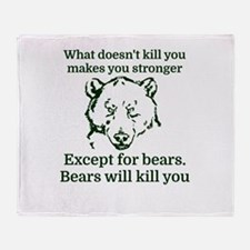 What doesn't kill you make you stron Throw Blanket