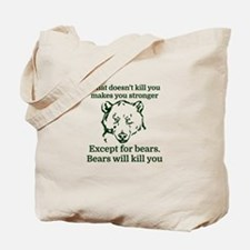 What doesn't kill you make you stronger Tote Bag