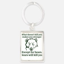 What doesn't kill you make you stronger Keychains