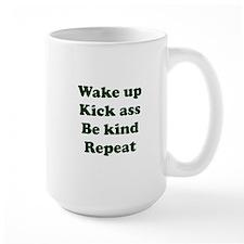 Wake Up Kick Ass Be Kind Repeat Mugs