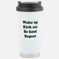 Wake Up Kick Ass Be Kin Travel Mug