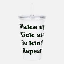 Wake Up Kick Ass Be Ki Acrylic Double-wall Tumbler