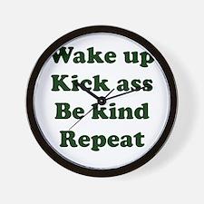 Wake Up Kick Ass Be Kind Repeat Wall Clock