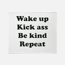 Wake Up Kick Ass Be Kind Repeat Throw Blanket