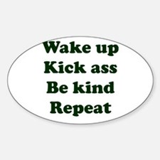 Wake Up Kick Ass Be Kind Repeat Decal