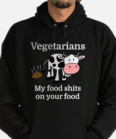 Vegetarians My Food Shits On Your Fo Hoodie