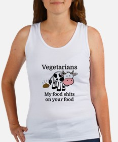 Vegetarians My Food Shits On Your Food Tank Top