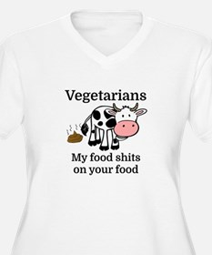 Vegetarians My Food Shits On You Plus Size T-Shirt
