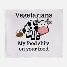Vegetarians My Food Shits On Your Fo Throw Blanket