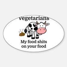 Vegetarians My Food Shits On Your Food Decal