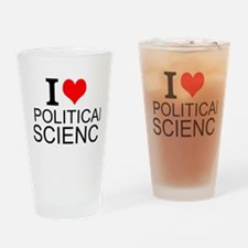 I Love Political Science Drinking Glass