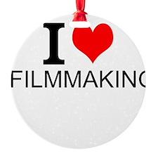 I Love Filmmaking Ornament