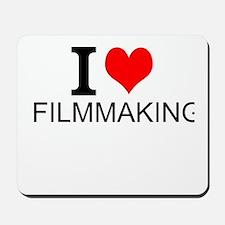 I Love Filmmaking Mousepad