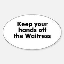 Keep your hands off the Waitr Oval Decal