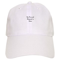 The Present Moment is thine Baseball Cap