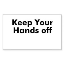 Keep Your Hands off Rectangle Decal