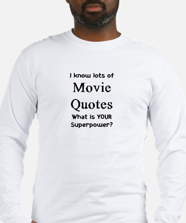 movie quotes Long Sleeve T-Shirt