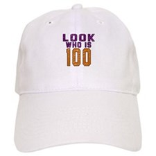 Look Who Is 100 Baseball Cap
