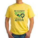 Be patience with me i have autism Mens Yellow T-shirts