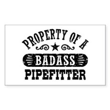 Property of a Badass Pipefitte Decal