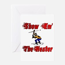 Show em the heater Greeting Card