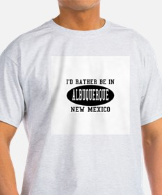 I'd Rather Be in Albuquerque, T-Shirt