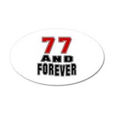 77 and forever 35x21 Oval Wall Decal