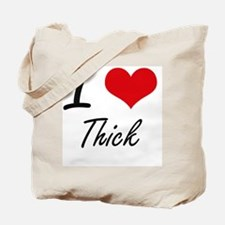 I love Thick Tote Bag