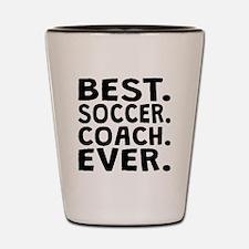 Best Soccer Coach Ever Shot Glass